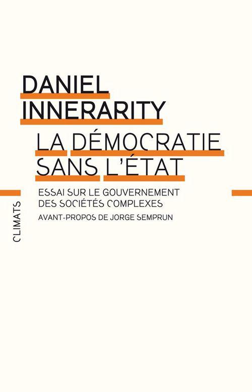 La démocratie sans l'Etat ; essai sur le gouvernement des sociétés complexes