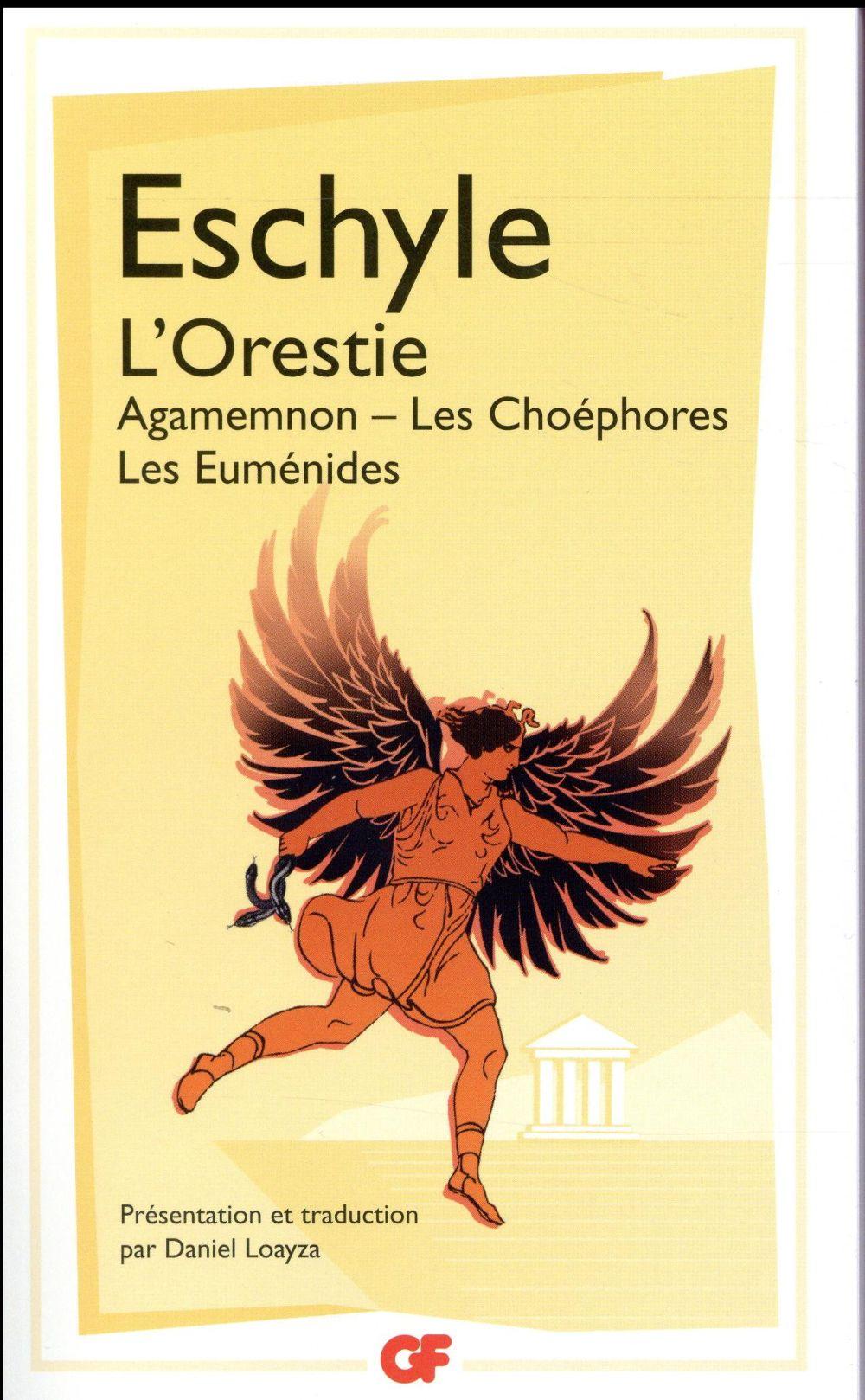 L'orestie ; Agamemnon, les Choéphores, les Euménides