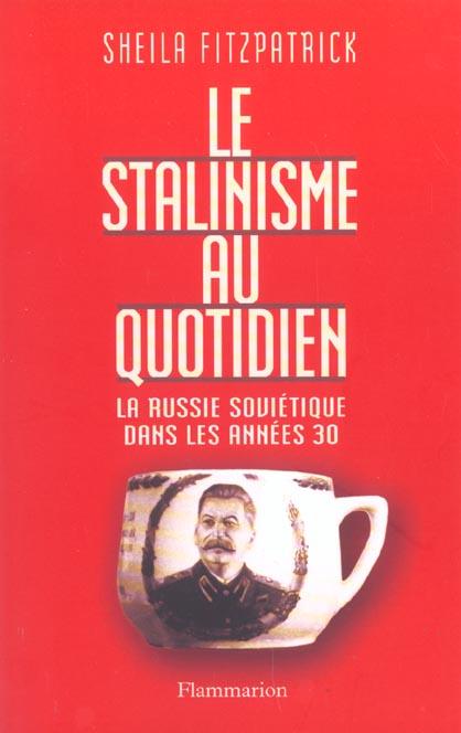 Le stalinisme au quotidien - la russie sovietique dans les annees 30