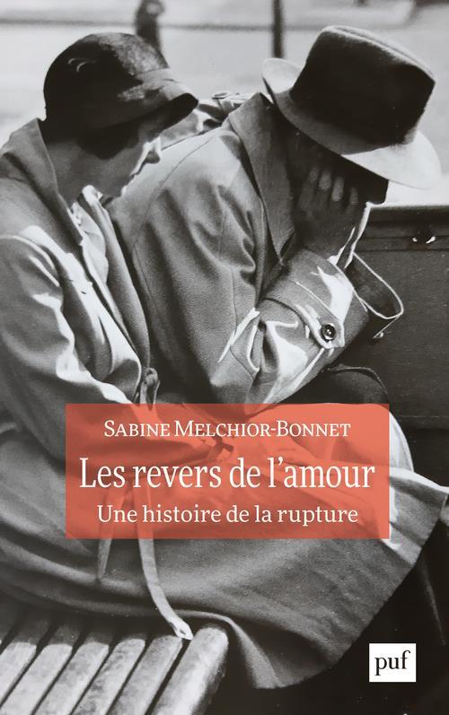LES REVERS DE L'AMOUR  -  UNE HISTOIRE DE LA RUPTURE