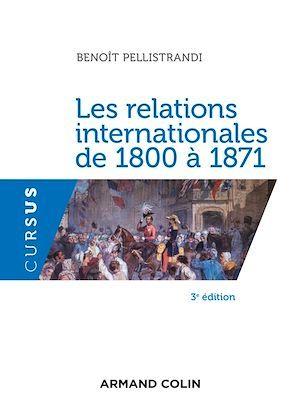 les relations internationales de 1800 à 1871 (3e édition)