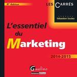 Vente Livre Numérique : L'essentiel du marketing 2014-2015 - 4e édition  - Sébastien Soulez