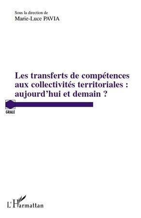Les transferts de compétences aux collectivités territoriales : aujourd'hui et demain ?