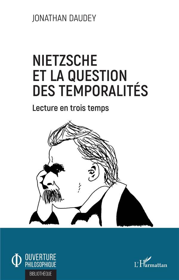Nietzsche et la question des temporalités ; lecture en trois temps
