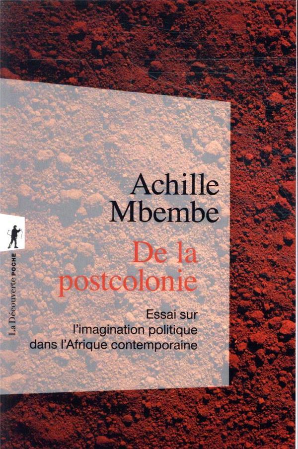 De la postcolonie ; essai sur l'imagination politique dans l'Afrique contemporaine