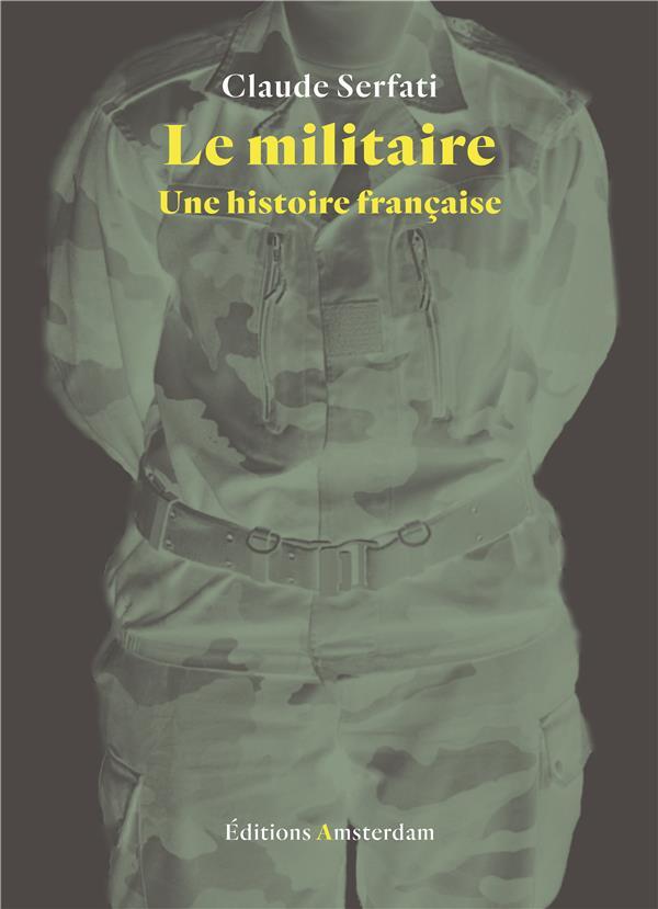 Le militaire ; une histoire française