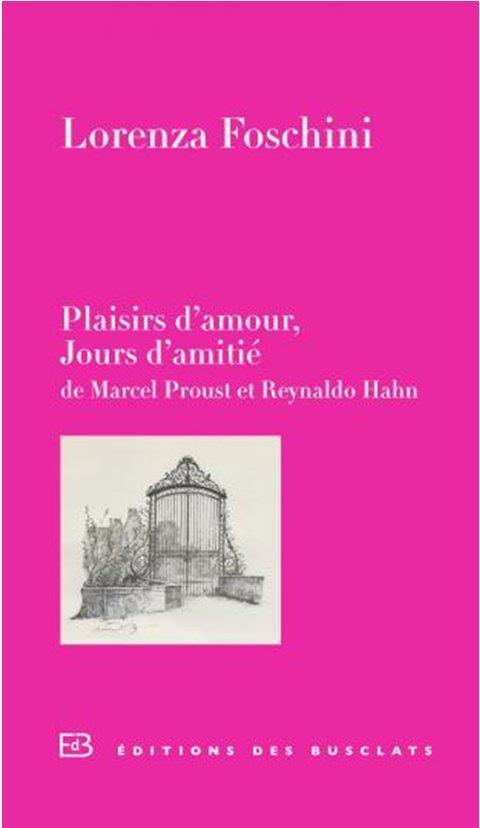 Plaisirs d'amour, jours d'amitié ; de Marcel Proust et Reynaldo Hahn
