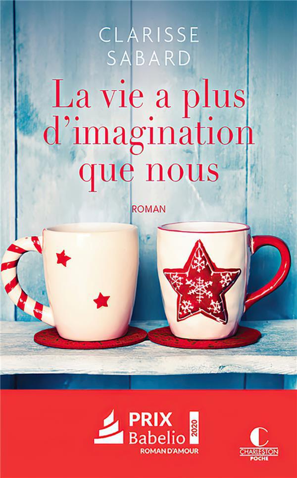 la vie a plus d'imagination que nous