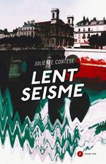 Vente EBooks : Lent séisme  - Juliette Cortese