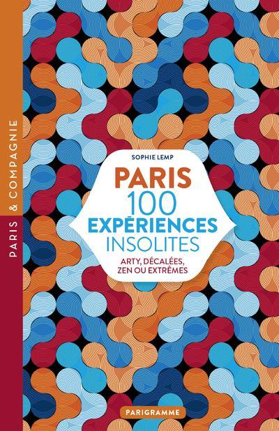 Paris ; 100 expériences insolites