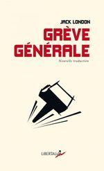 Vente Livre Numérique : Grève générale  - Jack London