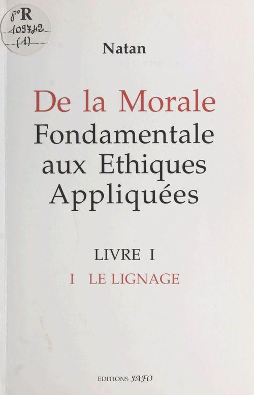De la morale fondamentale aux éthiques appliquées (1). Le lignage
