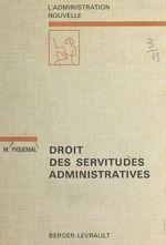 Vente EBooks : Droit des servitudes administratives  - Marcel Piquemal