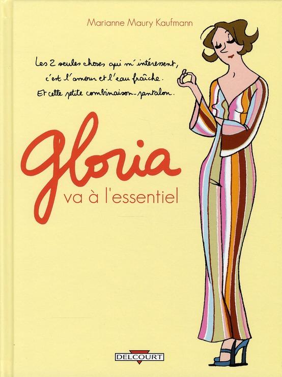 Gloria t.1 ; Gloria va à l'essentiel