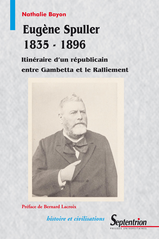 Eugène Spuller 1835-1896  - Nathalie Bayon
