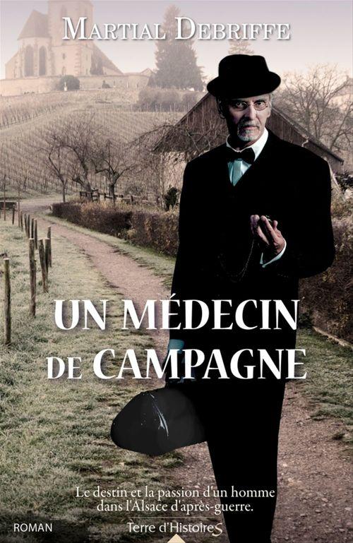 Un médecin de campagne  - Martial Debriffe