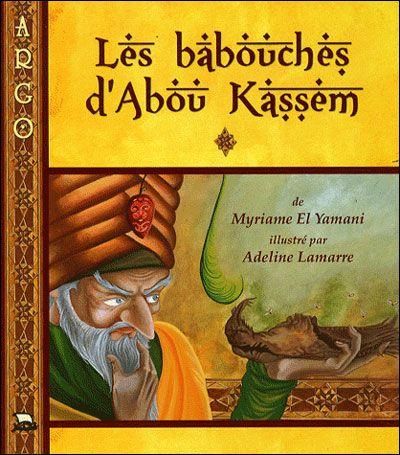 Les babouches d'Abou Kassem ; conte arabe des milles et une nuits