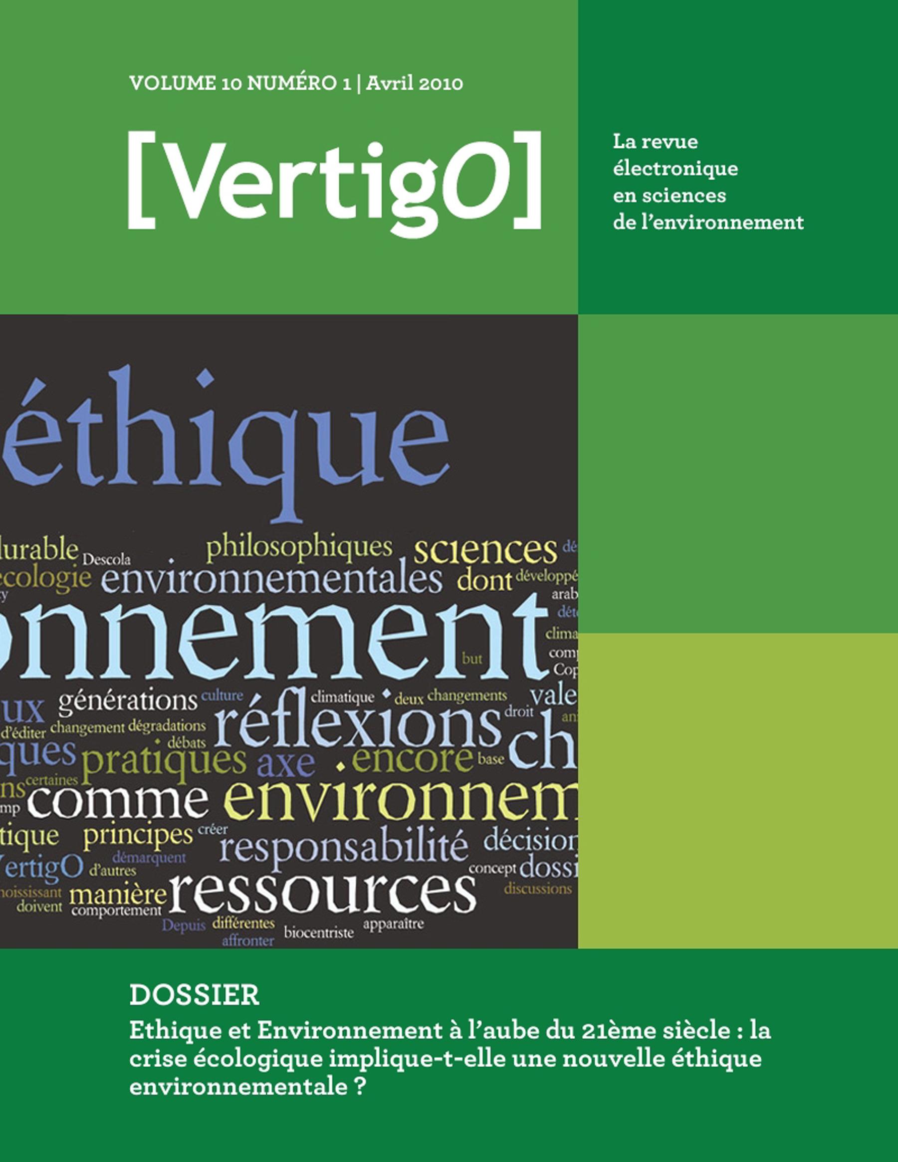 VERTIGO T.10/1 ; éthique et environnement à l'aube du 21ème siècle : la crise écologique implique-t-elle une nouvelle éthique environnementale ?