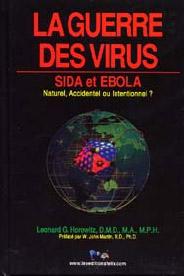 La guerre des virus ; sida et ebola ; naturel, accident ou intentionnel?