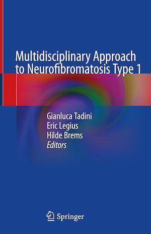 Multidisciplinary Approach to Neurofibromatosis Type 1  - Gianluca Tadini  - Eric Legius  - Hilde Brems