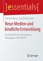 Neue Medien und kindliche Entwicklung  - Martina Zemp - Guy Bodenmann