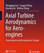 Axial Turbine Aerodynamics for Aero-engines  - Weihao Zhang - Zhengping Zou - Songtao Wang - Huoxing Liu