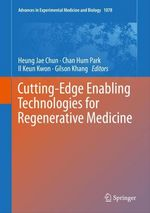 Cutting-Edge Enabling Technologies for Regenerative Medicine  - Heung Jae Chun - Chan Hum Park - Gilson Khang - Il Keun Kwon
