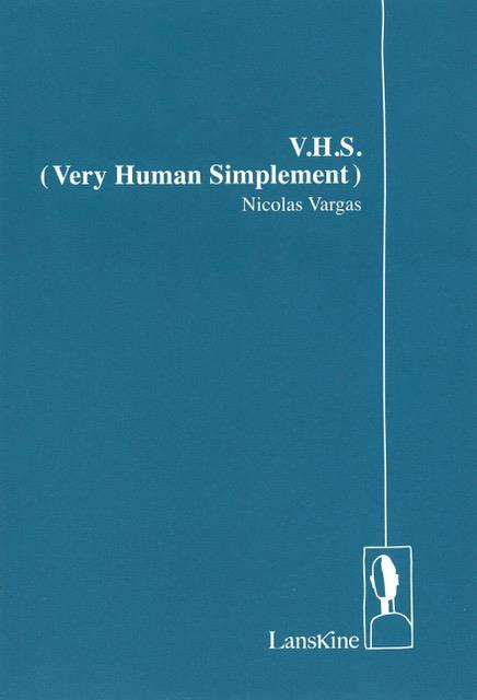 V.H.S. Very Human Simplement