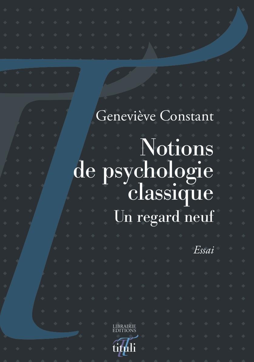 Notions de psychologie classique ; un regard neuf