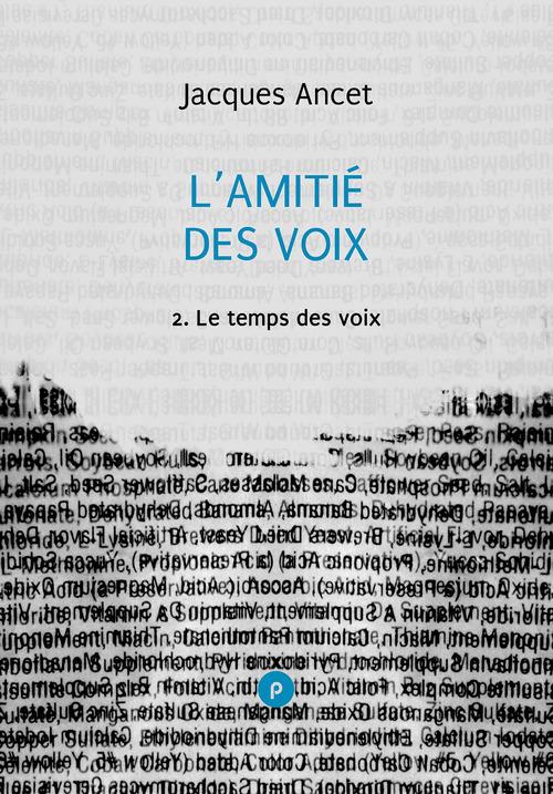 L´amitié des voix, 2: le temps des voix