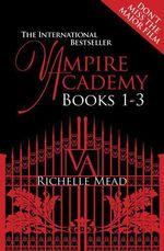 Vente Livre Numérique : Vampire Academy Books 1-3  - Richelle Mead