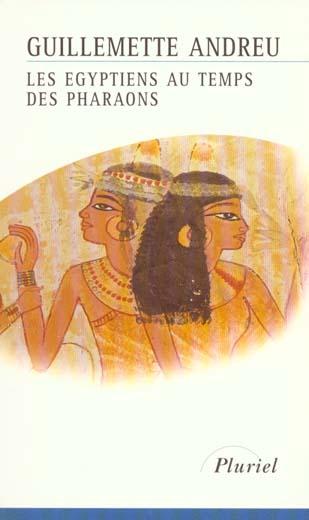 Les égyptiens au temps des pharaons