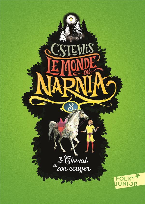 Le monde de Narnia T.3 ; le cheval et son écuyer
