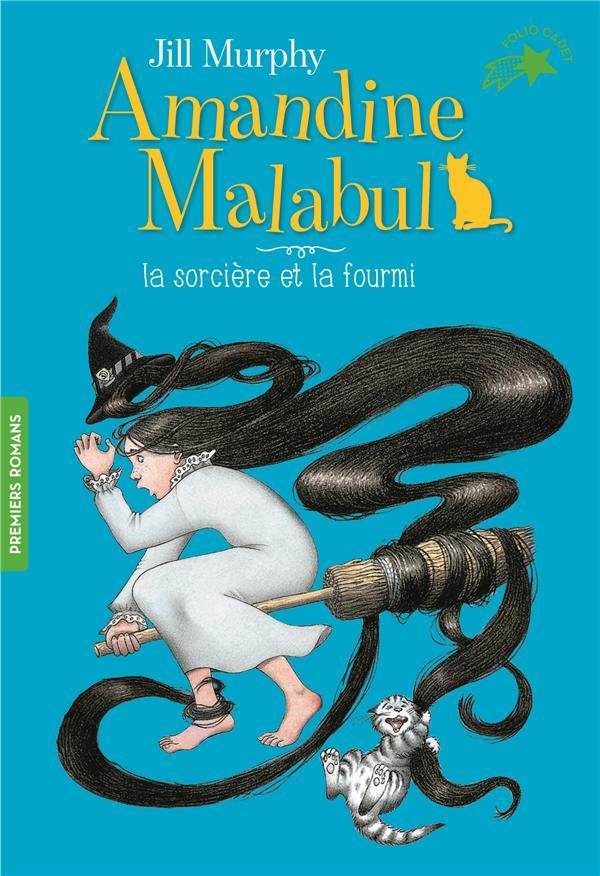 Amandine Malabul ; la sorcière et la fourmi