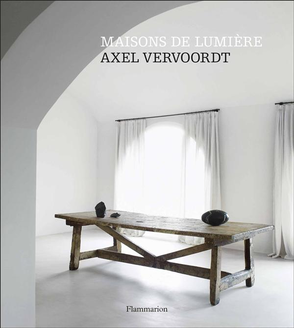 Maisons de lumière ; Axel Vervoordt