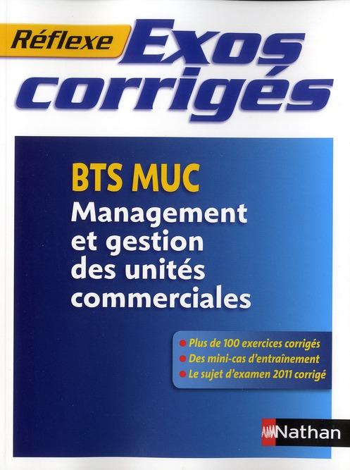 Memos Reflexes; Exos Corriges ; Bts Muc Management Et Gestion Des Unites Commerciales