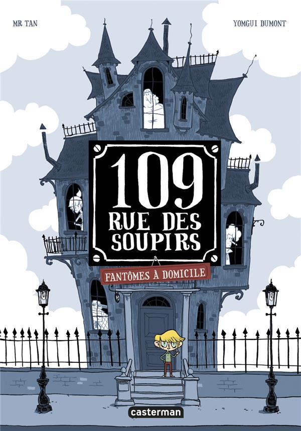 109, rue des Soupirs T.1 ; fantômes à domicile