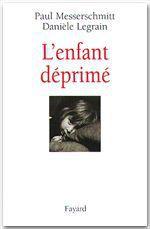 L'enfant déprimé  - Daniele Legrain - Paul Messerschmitt - Paul Messerschmitt - Danièle Legrain