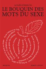 Vente Livre Numérique : Le Bouquin des mots du sexe  - Agnès Pierron