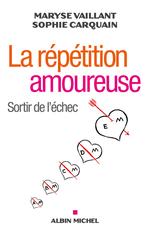 Vente EBooks : La Répétition amoureuse  - Maryse Vaillant - Sophie Carquain