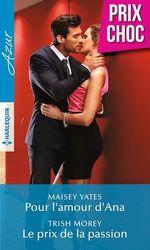 Vente EBooks : Pour l'amour d'Ana ; le prix de la passion  - Maisey Yates - Trish Morey