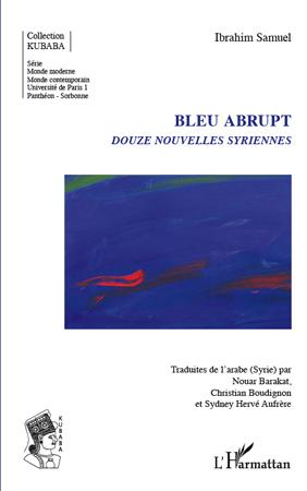 Bleu abrupt ; douze nouvelles syriennes