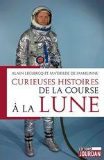 Vente Livre Numérique : Curieuses histoires de la course à la lune  - Mathilde de Jamblinne