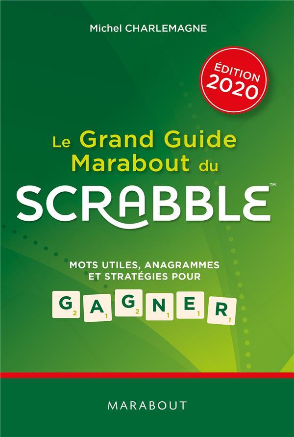 Le grand guide Marabout du Scrabble ; mots utiles, anagrammes et stratégies pour gagner (édition 2020)