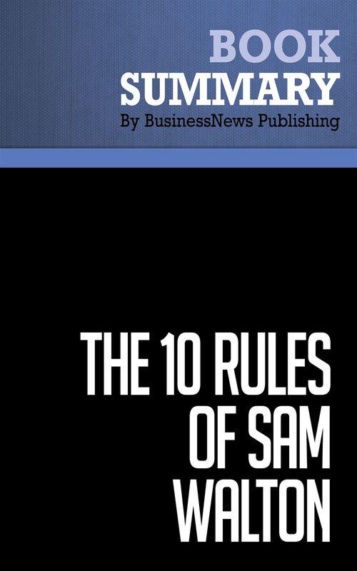 Summary: The 10 Rules of Sam Walton