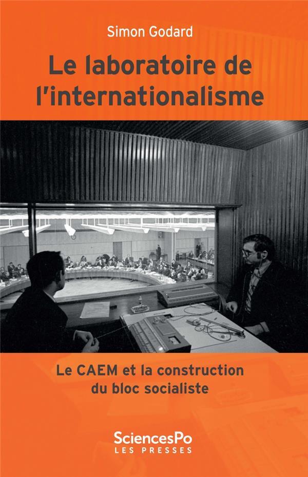 Le laboratoire de l'internationalisme (1949-1989) ; le CAEM et la construction du bloc soviétique