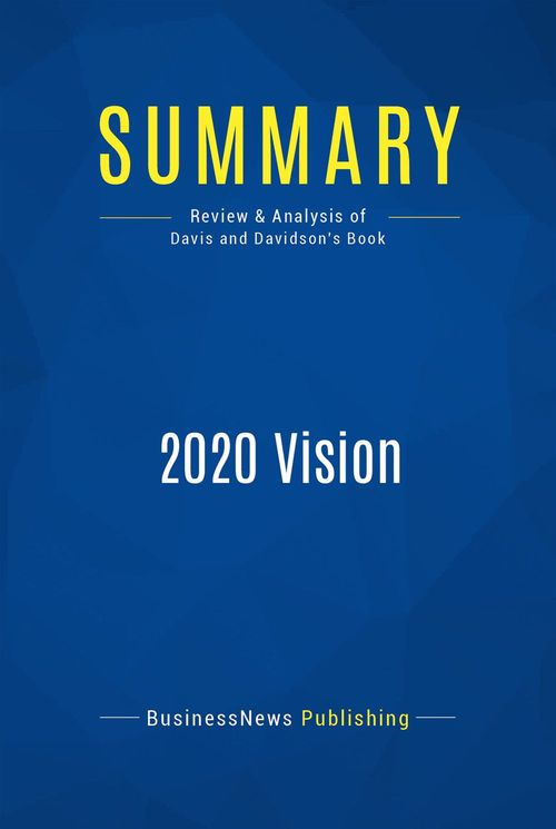 2020 vision ; transform your business today to succeed in tomorrow's economy