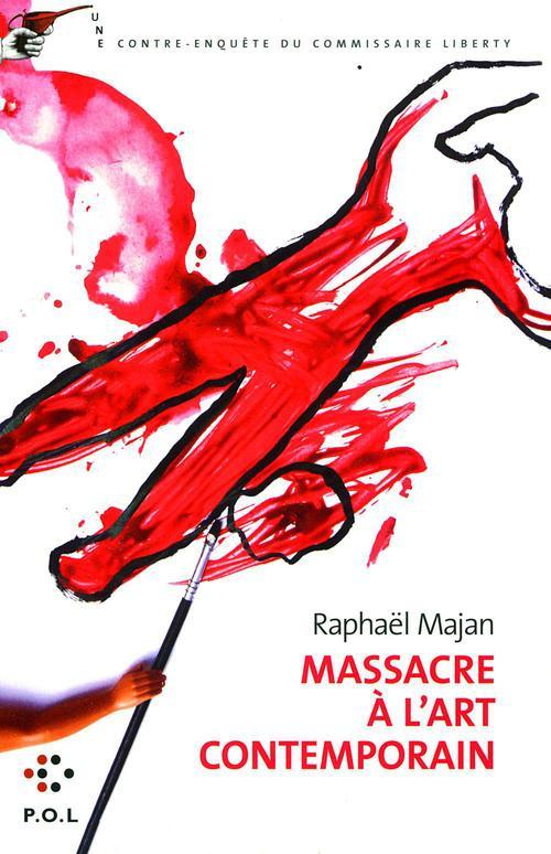 Massacre à l'art contemporain ; une contre-enquête du commissaire Liberty