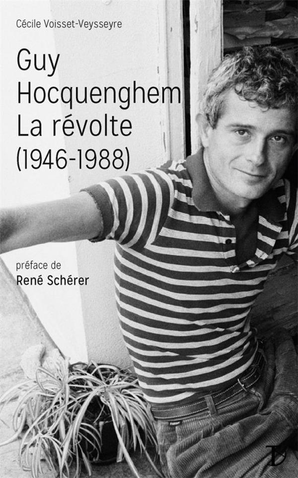 Guy Hocquenghem, la révolte (1946-1988)