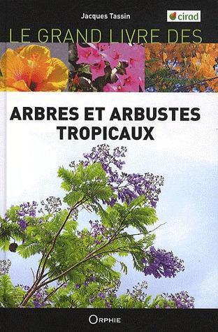 Le grand livre des arbres et arbustes tropicaux